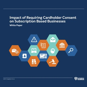 Impact of Requiring Cardholder Consent on Subscription Based Businesses