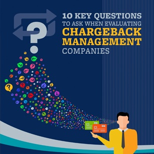 10 Key Questions to Ask When Evaluating Chargeback Management Companies