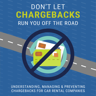 Understanding, Managing & Preventing Chargebacks for Car Rental Companies