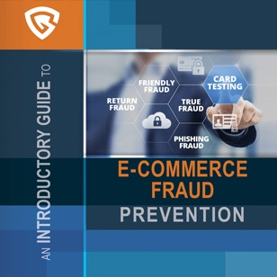 An Introductory Guide to E-Commerce Fraud Prevention