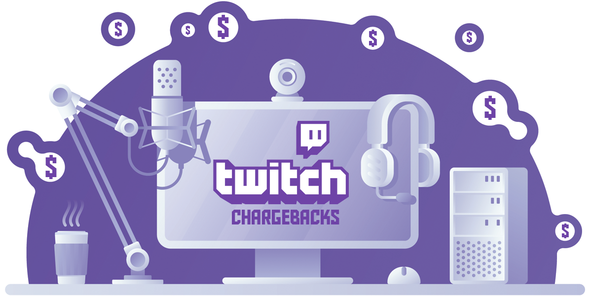 Twitch Chargebacks - How to Beat Them